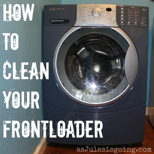 How to clean your frontloader by asJulesisgoing.com