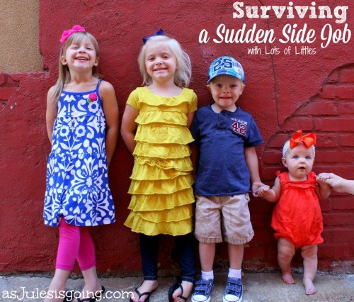 Surviving a Sudden Side Job with Lots of Littles