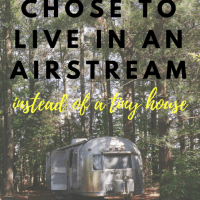 Why We Chose To Live in an Airstream (instead of a tiny house)!