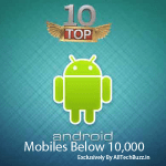 Top+10+Android+Mobiles+Below+10000