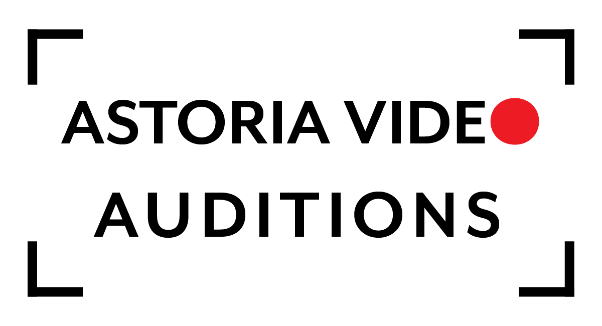 Astoria Video Auditions
