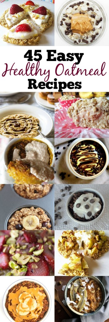 In celebration of the new year, we have compiled a list of 45 Healthy Oatmeal Recipes that are anything but boring to get 2016 off to the right start