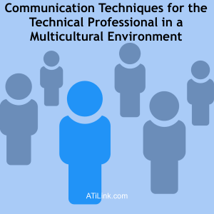 Communication Techniques for the Technical Professional in a Multicultural Environment