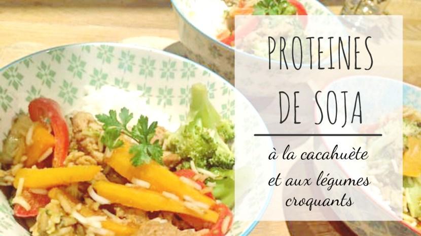 Proteines de soja a la cacahuete et aux legumes croquants for Proteine de soja