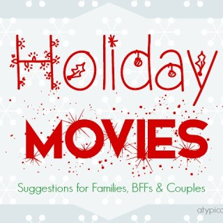 35 Holiday Movies To Watch: Suggestions for Families, Girlfriends, Couples & Kids