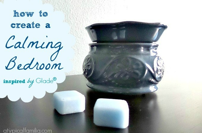 How To Create Calming Bedroom Inspired by Glade Wax Melts Clean Linen Atypical Familia