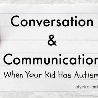 Prompting Conversation and Communication when your kid has autism