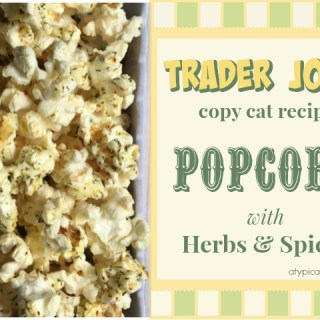 Trader Joe's Popcorn with Herbs & Spices: Copycat Recipe