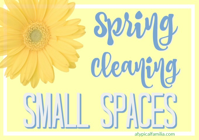 Spring Cleaning for Small Spaces - Atypical Familia