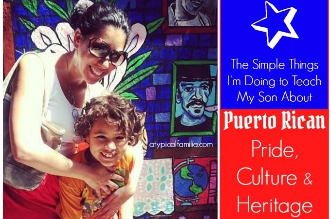 Simple Ways to Teach Kids Puerto Rican Pride Culture Heritage via Atypical Familia by Lisa Quinones-Fontanez