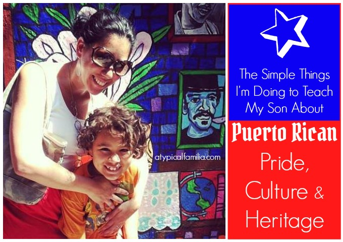 Simple Ways to Teach Kids Puerto Rican Pride Culture Heritage via Atypical Familia by Lisa Quinones-Fontanez