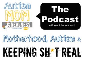 Autism Mom Realness Podcast