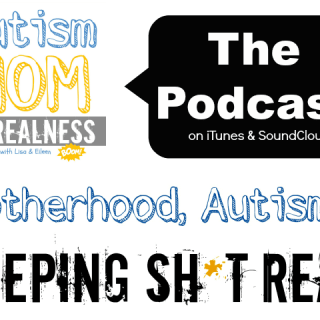 Autism Mom Realness: a Podcast for Moms Raising Atypical Kids