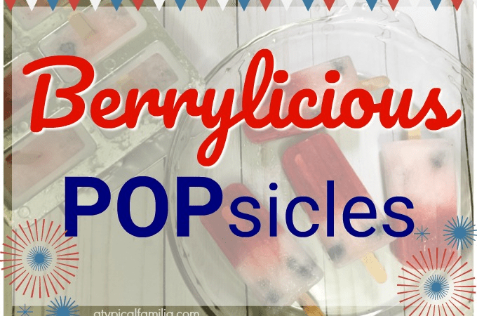 Berrylicious Popsicle Recipe 4th of July via Atypical Familia by Lisa Quinones Fontanez