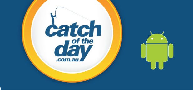 Catch Of The Day Android App