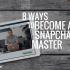 8 ways to become a snapchat master (1)-min