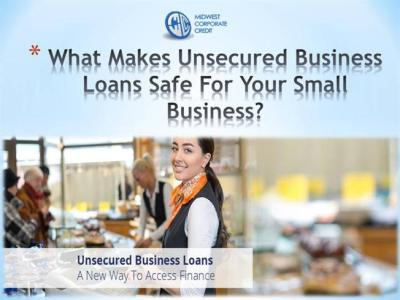 What Makes Unsecured Business Loans Safe for Your Small Business? |authorSTREAM