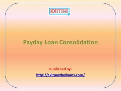 Payday Loan Consolidation |authorSTREAM