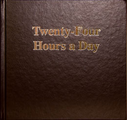 Twenty Four Hours a Day Hard Cover Large Print