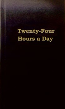 Twenty Four Hours a Day Hard Cover
