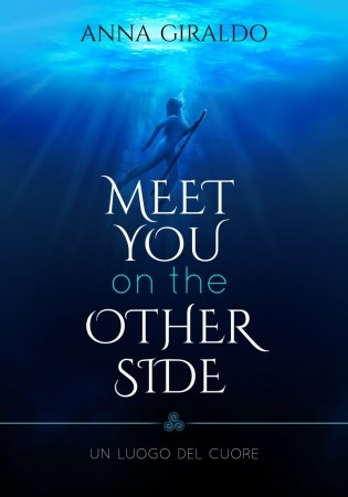 Meet you on the other side Anna Giraldo
