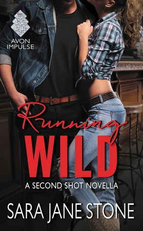 Running Wild (Second Shot 0.5) by Sara Jane Stone