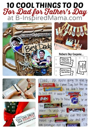 10 Cool Things to Do For Dad for Father's Day at B-Inspired Mama