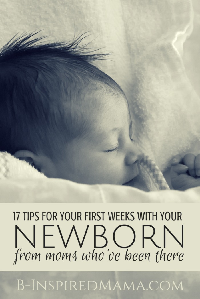 17 Tips for The First Weeks with a Newborn [From the Mouths of Moms]