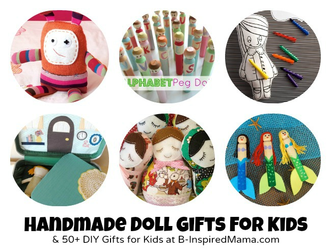 Handmade Doll Gifts + 50 More DIY Gifts for Kids at B-InspiredMama.com
