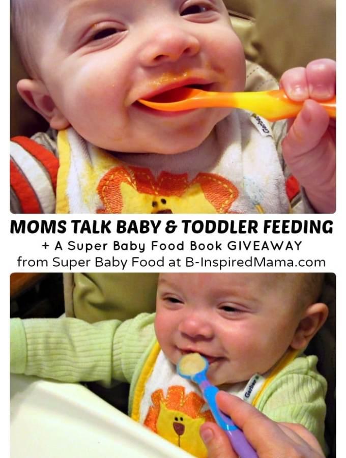 Moms Talk Super Baby Food & Toddler Feeding