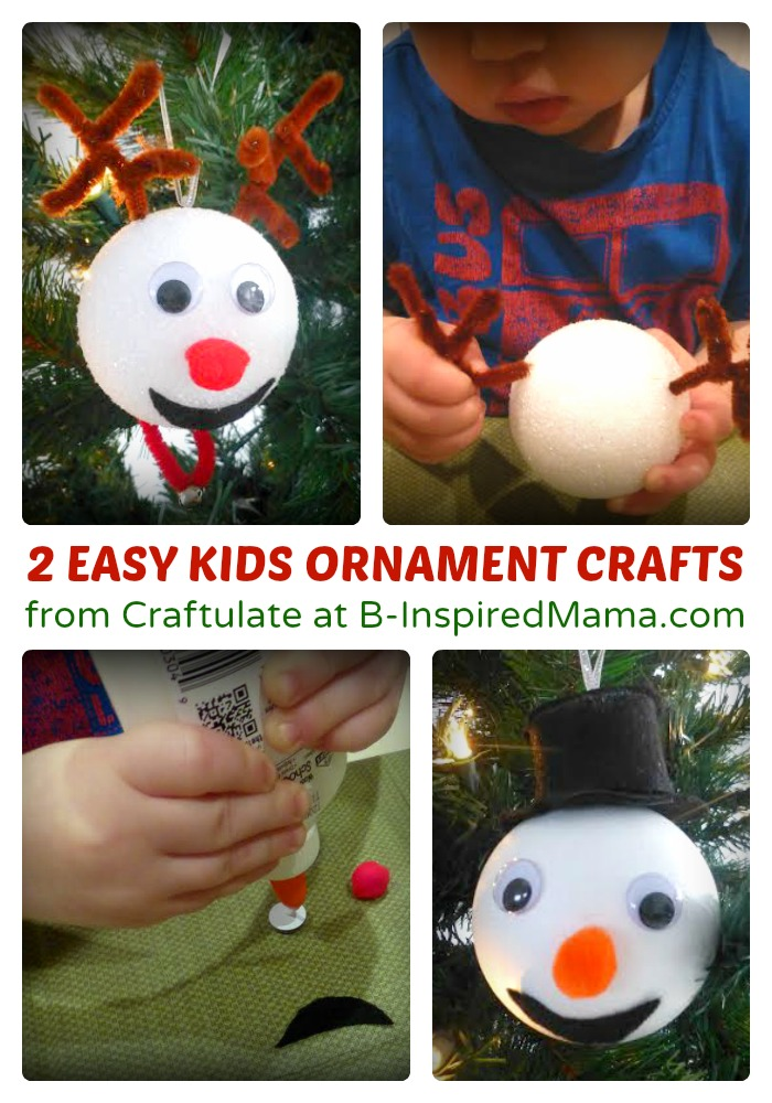 2 Easy Christmas Ornaments for Kids to Make - B-Inspired Mama