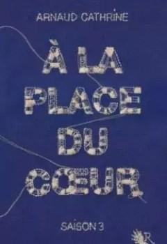 À La Place Du Coeur, Tome 3