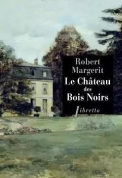 Le Château Des Bois Noirs
