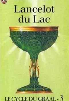 Livres Couvertures de Le cycle du Graal, Tome 3 : Lancelot du Lac