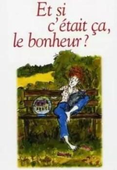 Et Si C'était ça, Le Bonheur?