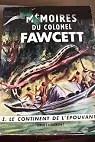 Mémoires du colonel Fawcett, tome 1 : Le continent de l'épouvante