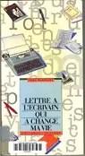 Lettre à l'écrivain qui a changé ma vie