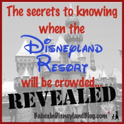 ... whether the Disneyland Resort will be crowded! - Babes in Disneyland