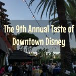 The 9th Annual Taste of Downtown Disney