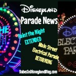 The Main Street Electrical Parade coming home to the Disneyland Resort and Paint the Night extended