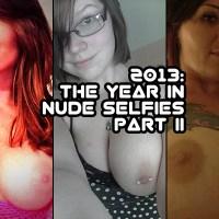 2013: The Year in Nude Selfies, @blu_diamondxxx to @ddjessicaxoxo