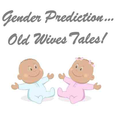 Gender Prediciton … Old Wives' Tales!