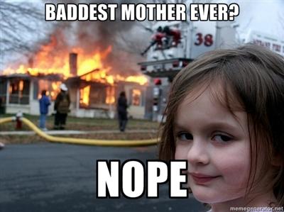 Image result for baddest mother meme
