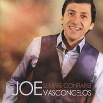 CD Joe Vasconcelos - Sempre Confiarei