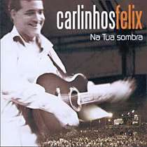 CD Carlinhos Félix - Na Tua Sombra