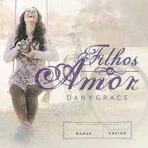 CD Dany Grace - Filhos do Amor