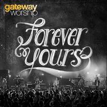 CD Gateway Worship - Forever Yours