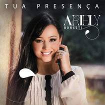 Ariely Bonatti - Tua Presença (Single)