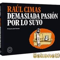 Demasiada pasión por lo suyo - Raúl Cimas