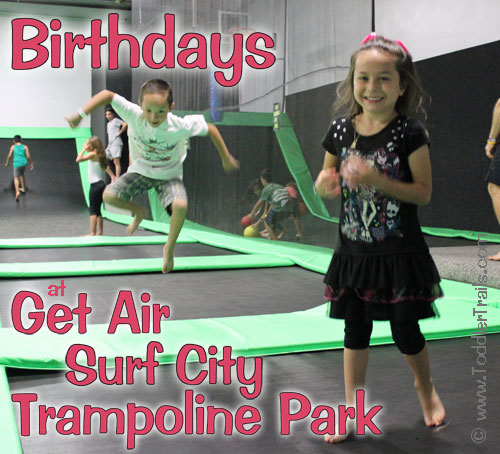 Tips on Planning A Trampoline Birthday Party - Get Air Surf City   @GetAirSurfCity #Birthday #TrampolinePark #GetAirSurfCity